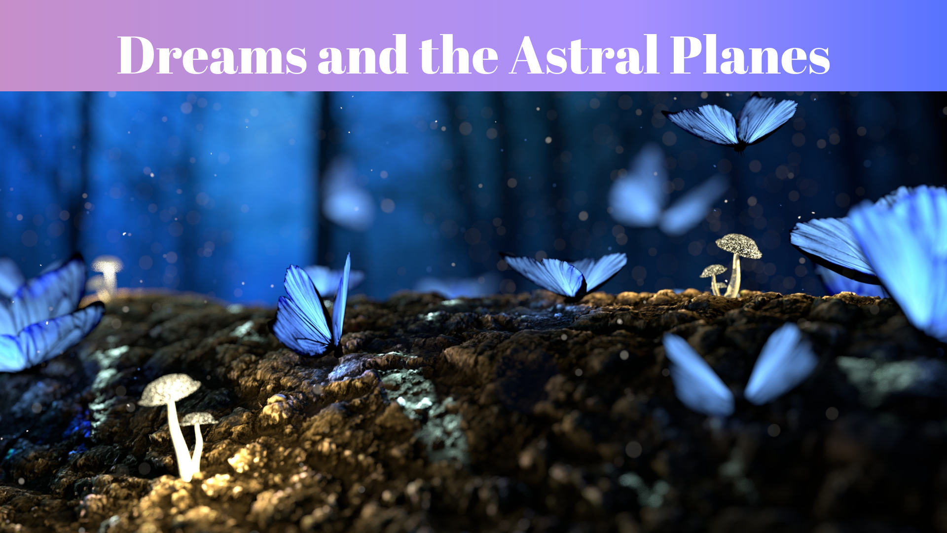 Dreams and the Astral Planes